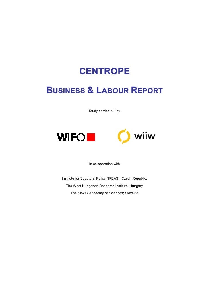 CENTROPE  BUSINESS & LABOUR REPORT                      Study carried out by                         In co-operation with ...