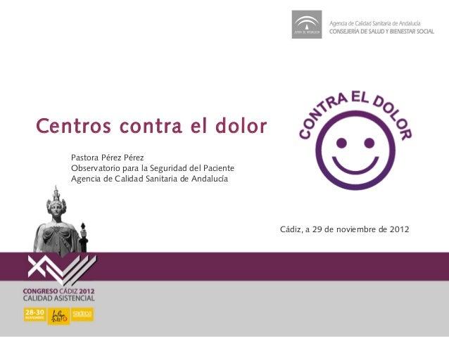 Centros contra el dolor   Pastora Pérez Pérez   Observatorio para la Seguridad del Paciente   Agencia de Calidad Sanitaria...