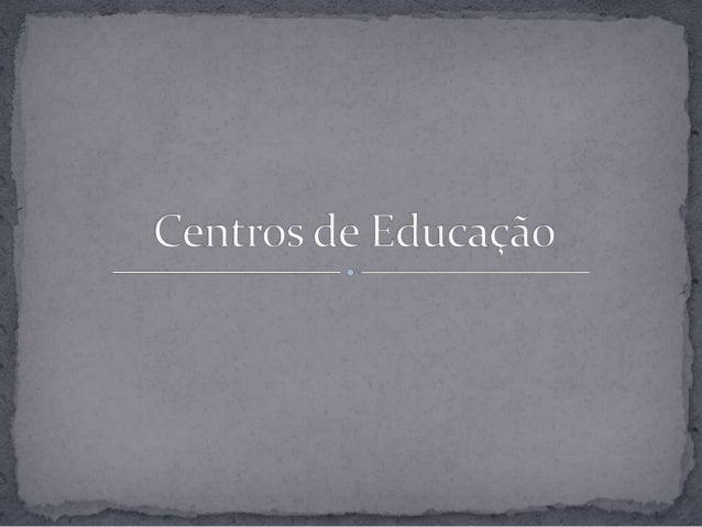 Centros de educação