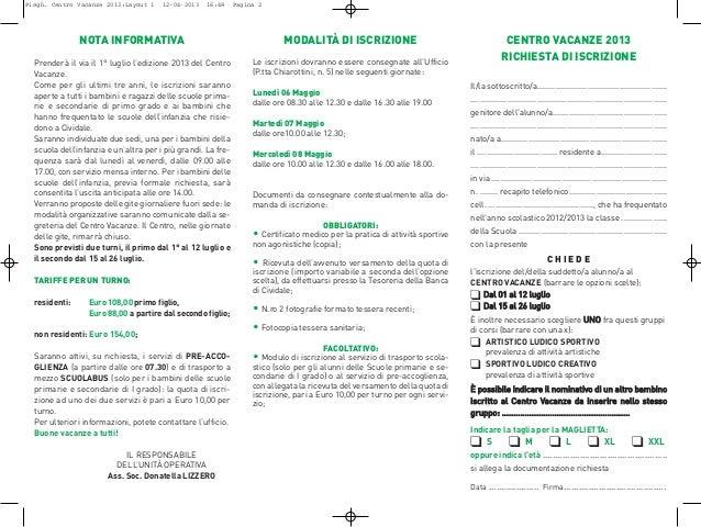NOTA INFORMATIVAPrenderà il via il 1° luglio l'edizione 2013 del CentroVacanze.Come per gli ultimi tre anni, le iscrizioni...