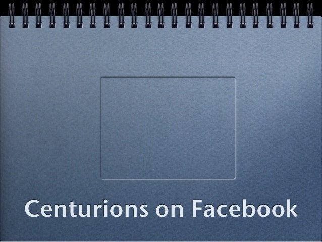 Centurions on Facebook