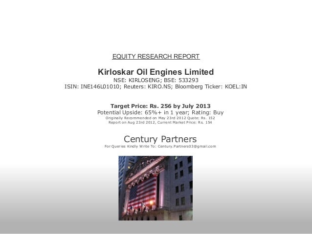 EQUITY RESEARCH REPORTKirloskar Oil Engines LimitedNSE: KIRLOSENG; BSE: 533293ISIN: INE146L01010; Reuters: KIRO.NS; Bloomb...