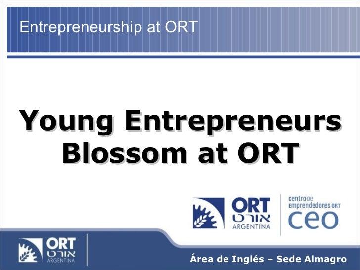 Área de Inglés – Sede Almagro   Young Entrepreneurs Blossom at ORT Entrepreneurship at ORT