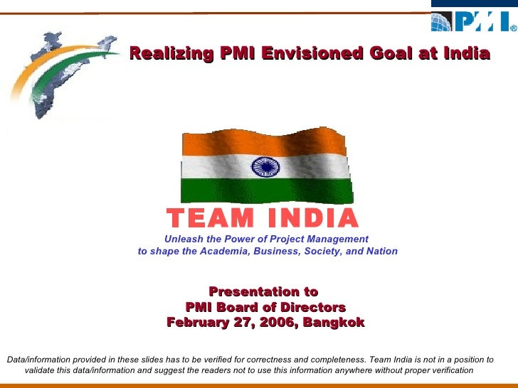 Realizing PMI Envisioned Goal at India TEAM INDIA Unleash the Power of Project Management  to shape the Academia, Business...