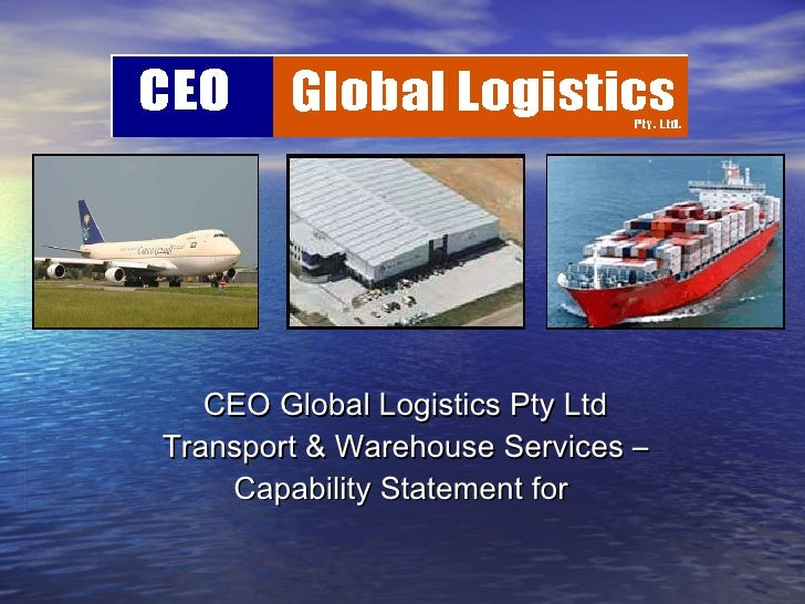 CEO Global Logistics Pty Ltd Transport & Warehouse Services – Capability Statement for