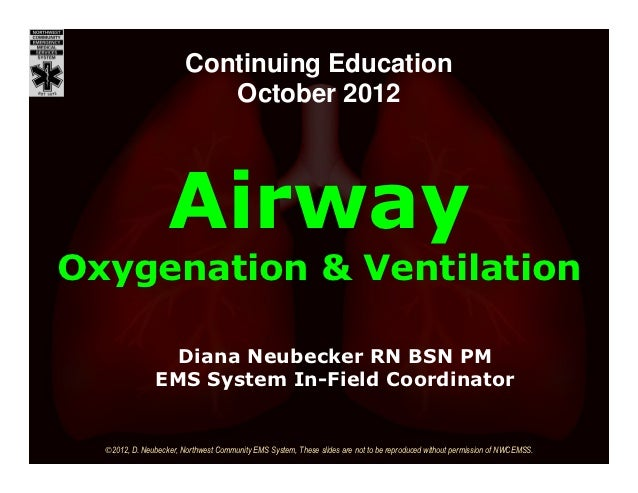 Continuing Education                           October 2012                   AirwayOxygenation & Ventilation             ...