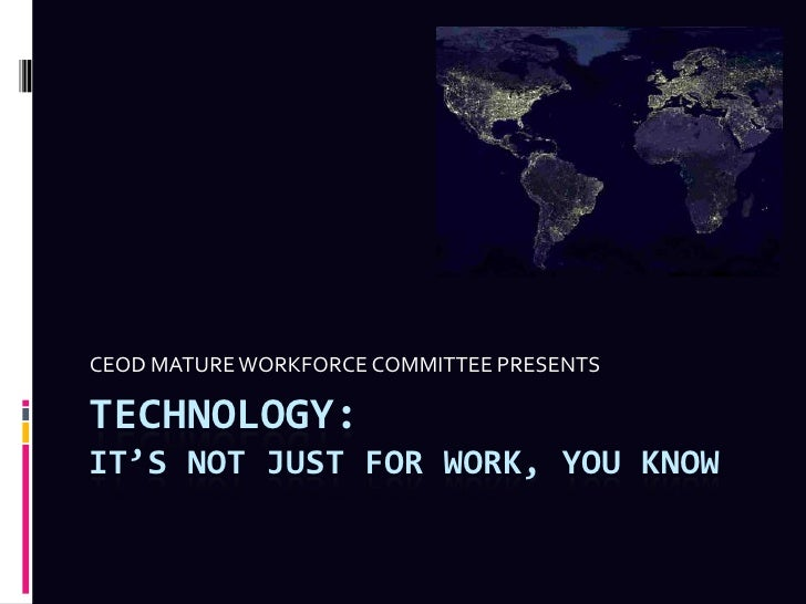 Technology: It's Not Just for Work, You Know