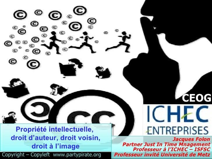 19/02/10 Copyright – Copyleft  www.partypirate.org Propriété intellectuelle,  droit d'auteur, droit voisin, droit à l'imag...