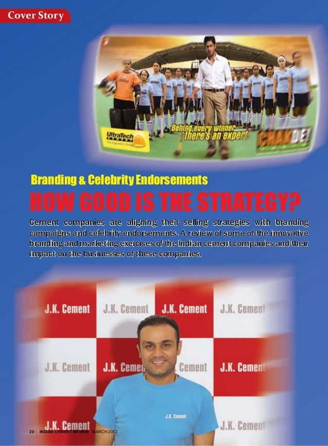 Cover Story    Branding & Celebrity Endorsements    HOW GOOD IS THE STRATEGY?    Cement companies are aligning their selli...