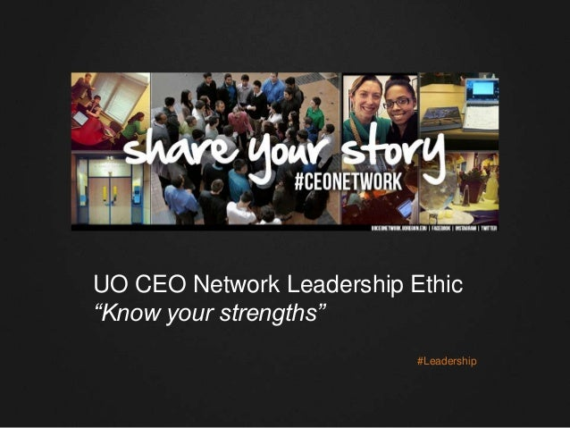 "UO CEO Network Leadership Ethic ""Know your strengths"" #Leadership"