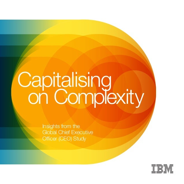 Capitalising on Complexity - Insights from the Global CEO Study