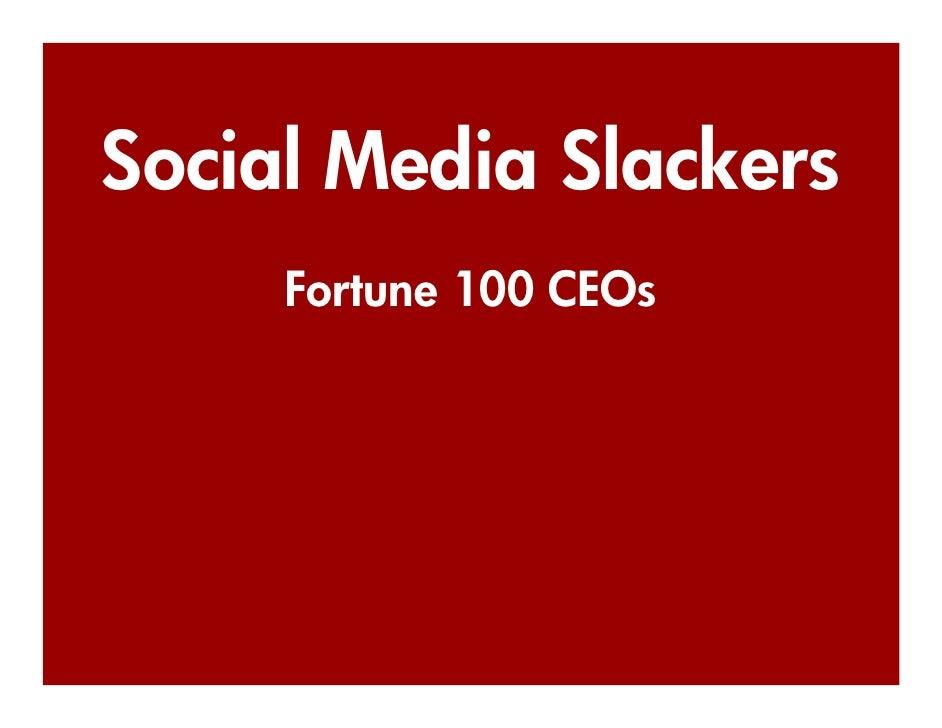 Social Media Slackers      Fortune 100 CEOs