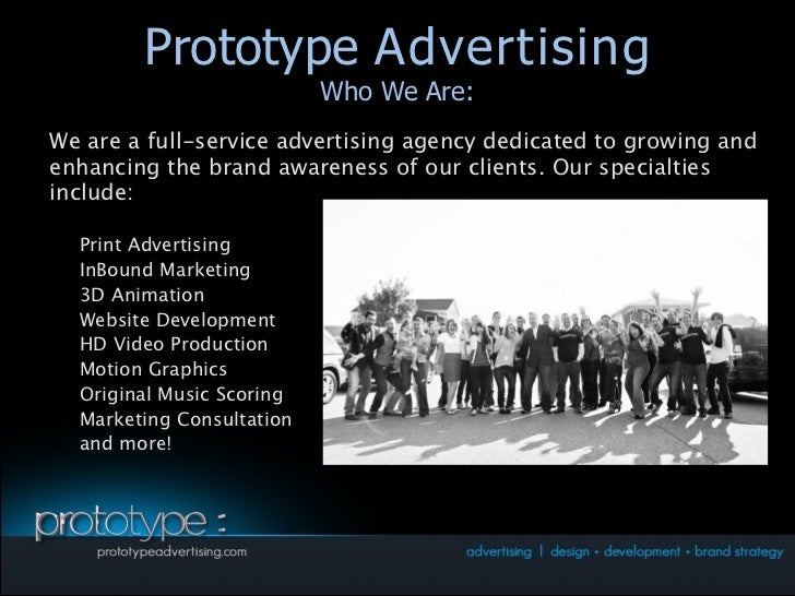 Prototype Advertising          Prototype Advertising                             Who We Are:                             W...