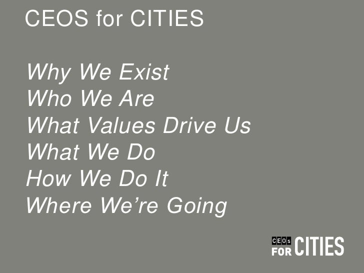 CEOS for CITIESWhy We ExistWho We AreWhat Values Drive UsWhat We DoHow We Do ItWhere We're Going