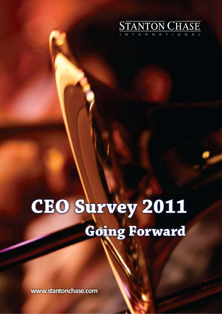 CEO Survey 2011                Going Forwardwww.stantonchase.com
