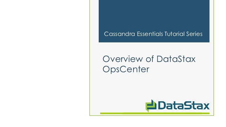 Cassandra Essentials Tutorial SeriesOverview of DataStaxOpsCenter