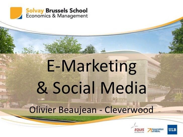 E-Marketing & Social MediaOlivier Beaujean - Cleverwood