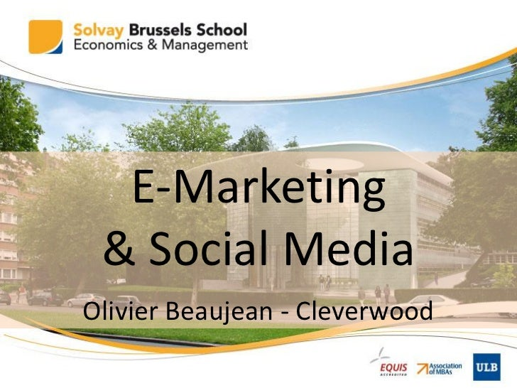 E-marketing and Social Media Course - Solvay CEPAC / EMM - March 2011 - Olivier Beaujean