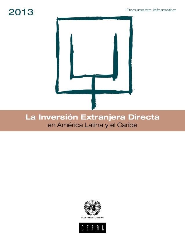 La Inversión Extranjera Directa en América Latina y el Caribe 2013 Documento informativo