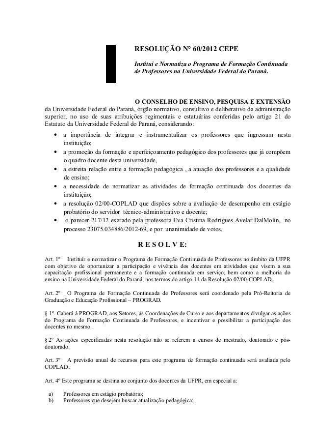 RESOLUÇÃO N° 60/2012 CEPE                                       Institui e Normatiza o Programa de Formação Continuada    ...