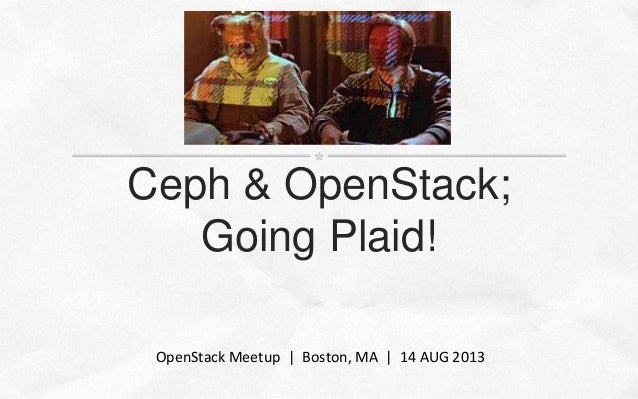 Ceph & OpenStack - Boston Meetup