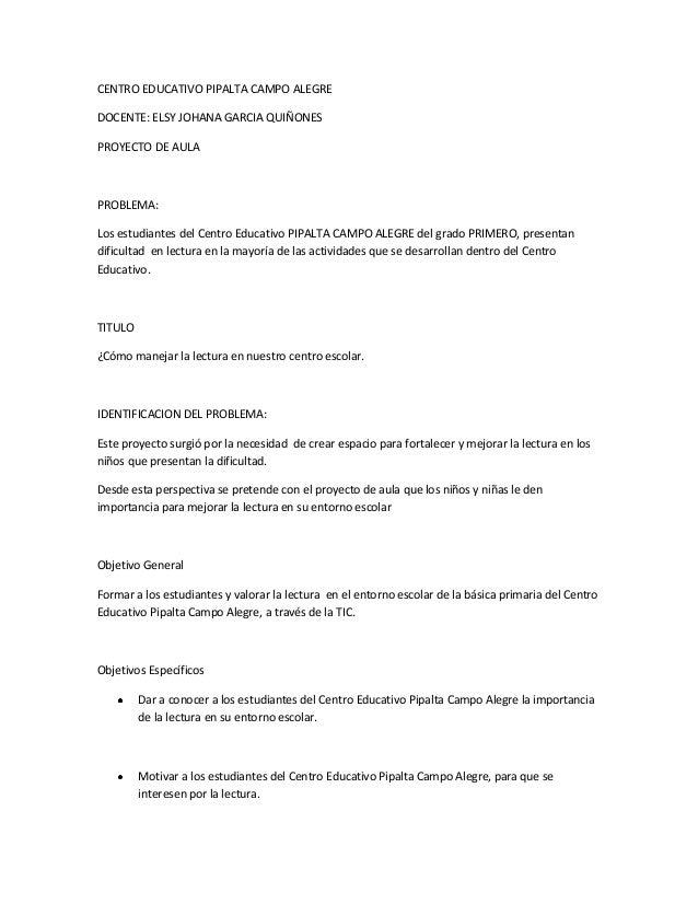 CENTRO EDUCATIVO PIPALTA CAMPO ALEGRE DOCENTE: ELSY JOHANA GARCIA QUIÑONES PROYECTO DE AULA  PROBLEMA: Los estudiantes del...