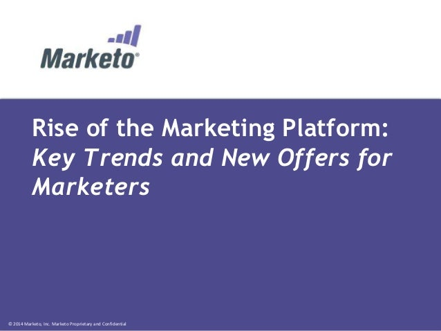 Rise of the Marketing Platform: Key Trends and New Offers from Marketo