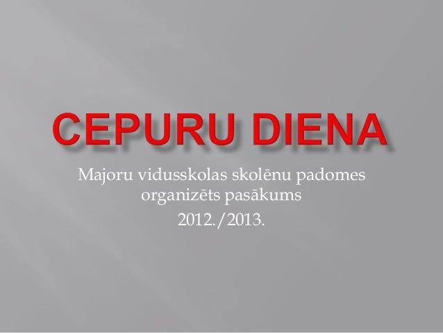 Majoru vidusskolas skolēnu padomes organizēts pasākums 2012./2013.