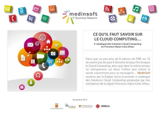 CE QU'IL FAUT SAVOIR SUR                 LE CLOUD COMPUTING…                 E-catalogue des Solutions Cloud Computing    ...