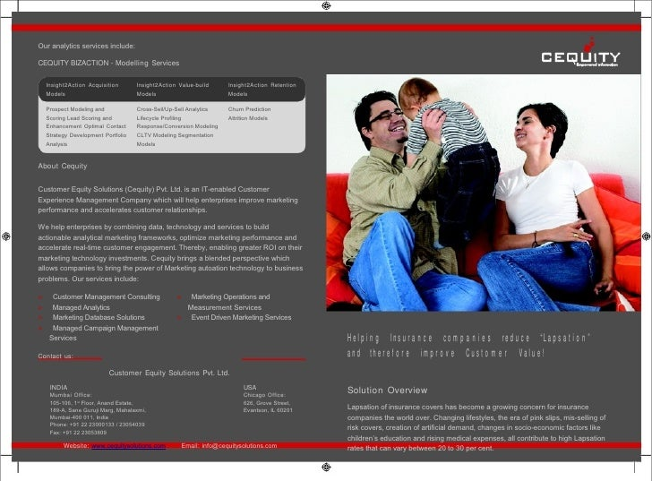 Our analytics services include:  CEQUITY BIZACTION - Modelling Services    Insight2Action Acquisition        Insight2Actio...