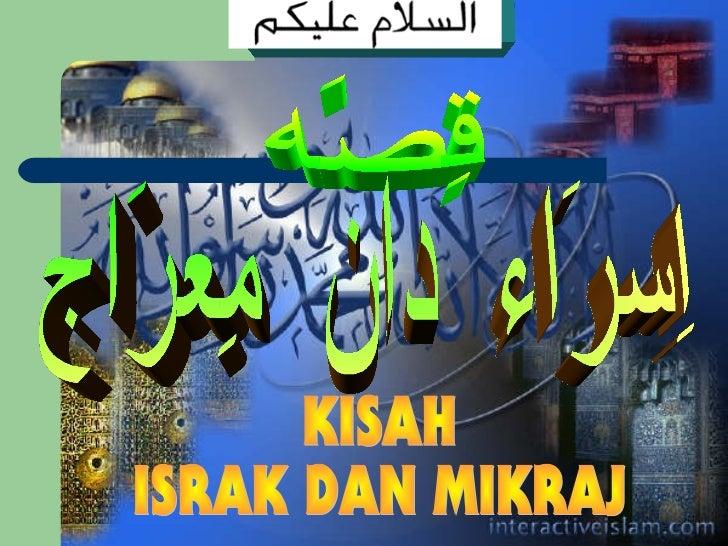 PENGENALAN  Israk dan Mikraj adalah di antara       peristiwa-peristiwa penting            berlaku dalam sejarahIslam.Peri...