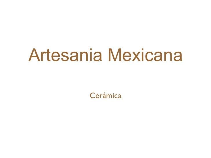Artesania Mexicana Cerámica