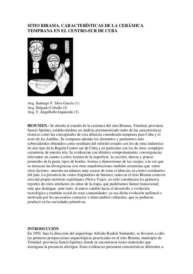 SITIO BIRAMA. CARACTERÍSTICAS DE LA CERÁMICATEMPRANA EN EL CENTRO-SUR DE CUBAArq. Santiago F. Silva García (1)Arq. Delgado...