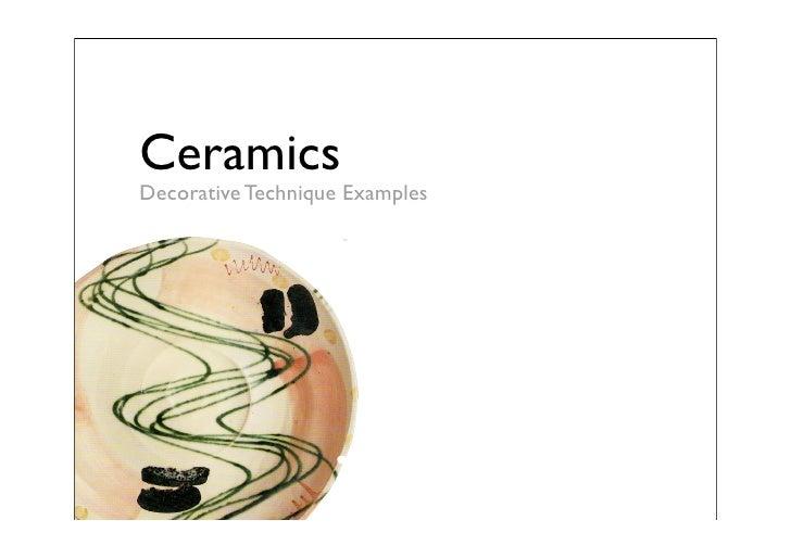 Ceramics Decorative Technique Examples