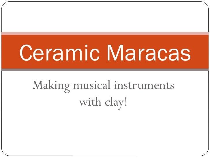 Ceramic maracas