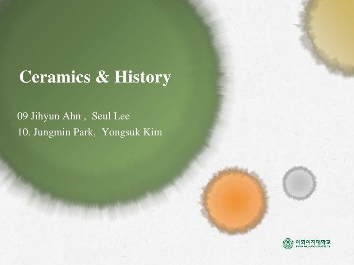 Ceramics & History 09 JihyunAhn ,  Seul Lee 10. Jungmin Park,  Yongsuk Kim