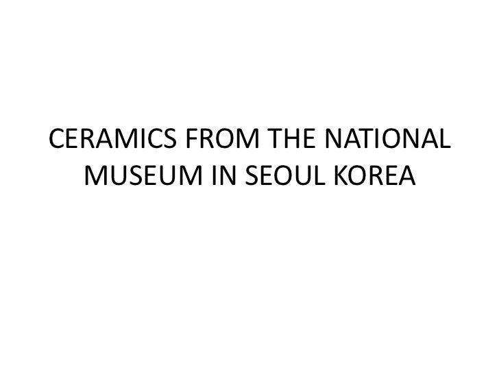 Ceramics from the national museum in seoul korea (2)