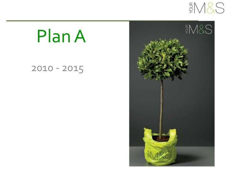 Plan A   2010 - 2015