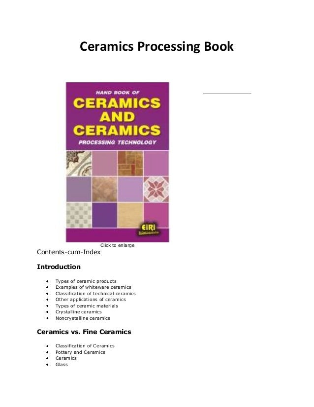 Ceramics Processing Book Click to enlarge Contents-cum-Index Introduction Types of ceramic products Examples of whiteware ...