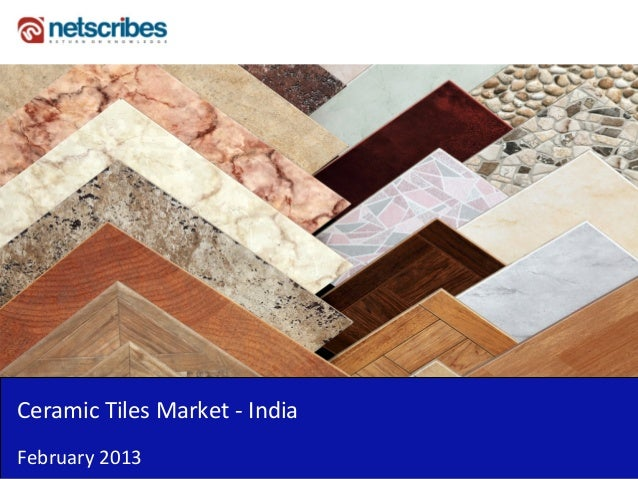Market Research Reports : Ceramic tiles market in india 2013