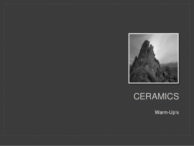 CERAMICS Warm-Up's
