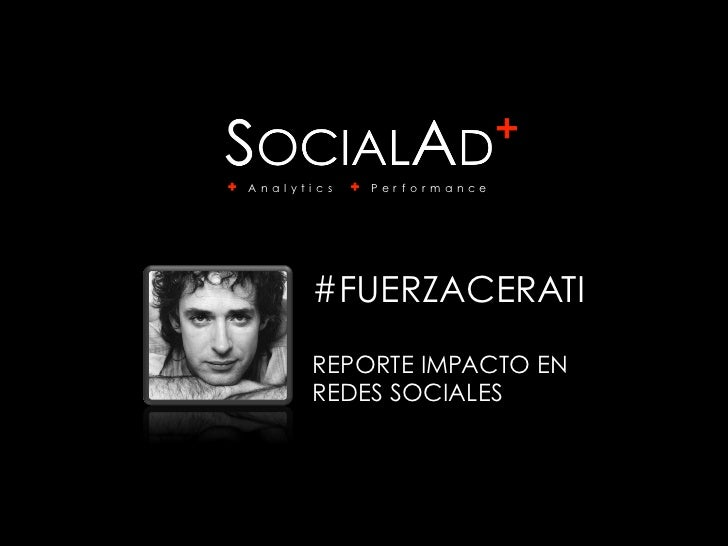 A n a l y t i c s   P e r f o r m a n c e             #FUERZACERATI             REPORTE IMPACTO EN             REDES SOCIA...