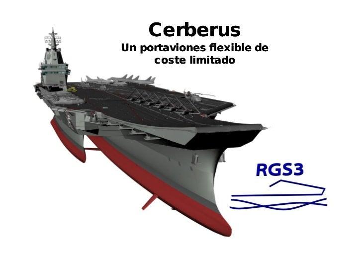 CerberusUn portaviones flexible de     coste limitado