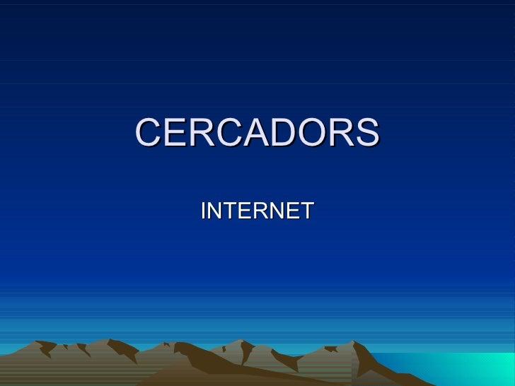 CERCADORS INTERNET