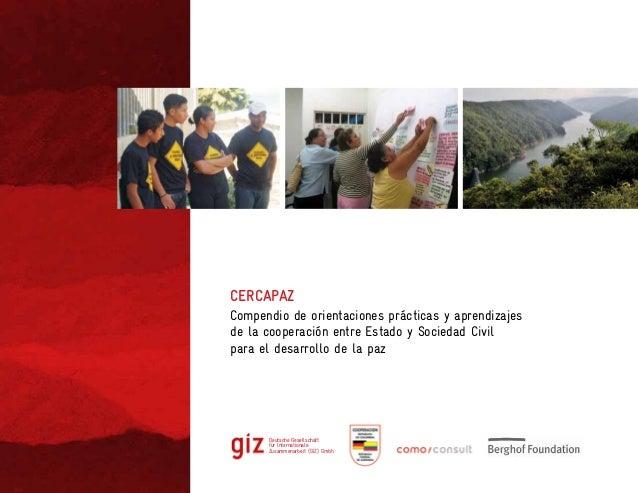 CERCAPAZ Compendio de orientaciones prácticas y aprendizajes de la cooperación entre Estado y Sociedad Civil para el desar...