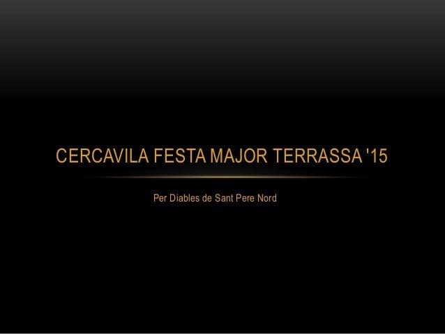 Per Diables de Sant Pere Nord CERCAVILA FESTA MAJOR TERRASSA '15
