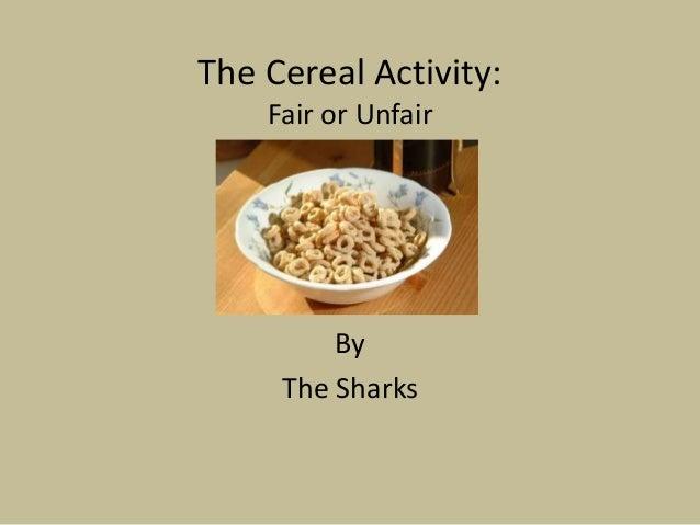 The Cereal Activity: Fair or Unfair By The Sharks