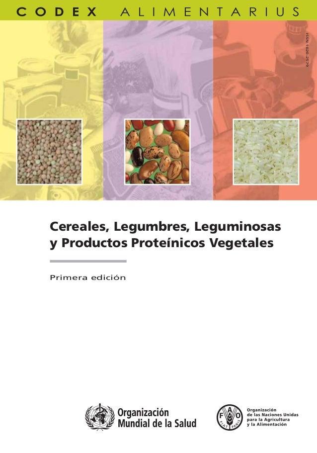 Cereales, Legumbres, Leguminosas y Productos Proteínicos Vegetales Primera edición Las normas del Codex para cereales, leg...