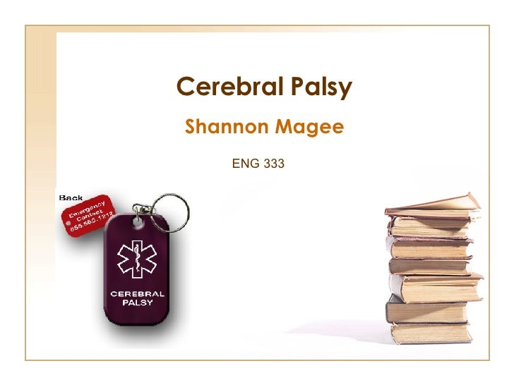 Cerebral Palsy   Shannon Magee ENG 333