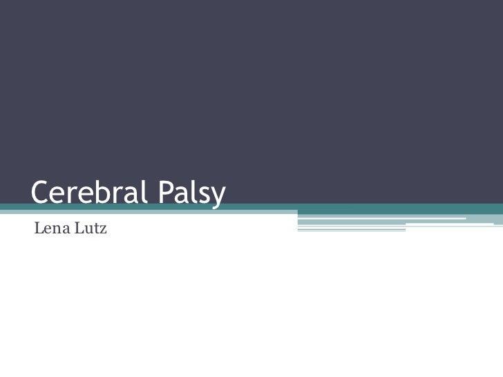 Cerebral Palsy<br />Lena Lutz<br />